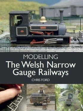 MODELLING the WELSH NARROW GAUGE RAILWAYS ISBN: 9781785008009